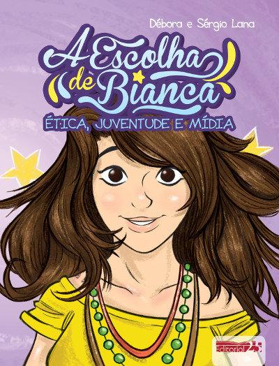 """Capa do Livro """"A Escolha de Bianca: Ética, Juventude e Mídia"""""""