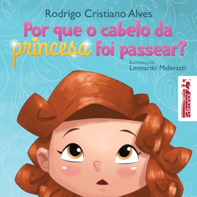 "Capa do livro ""Por Que o Cabelo da Princesa Foi Passear?"""""
