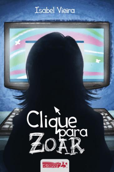 """Capa do Livro """"Clique Para Zoar"""""""