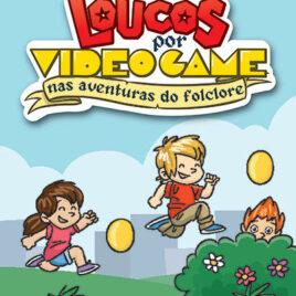 """Capa do Livro """"Loucos Por Video Game: Nas Aventuras do Folclore"""""""