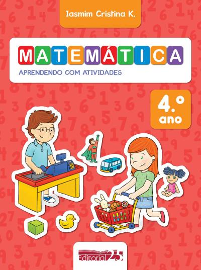 """Capa do Livro """"Matemática: Aprendendo com Atividades - 4º Ano"""""""