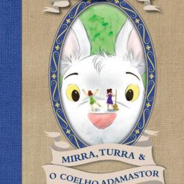 """Capa do livro """"Mirra, Turra e o Coelho Adamastor"""""""