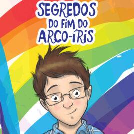 """Capa do Livro """"Segredos do Fim do Arco-Íris"""""""